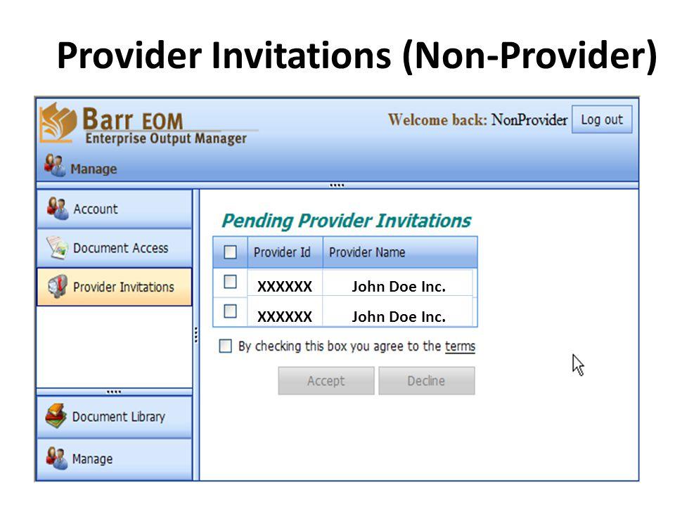 Provider Invitations (Non-Provider) XXXXXX John Doe Inc. XXXXXX John Doe Inc.