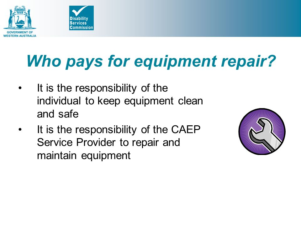 Who pays for equipment repair.