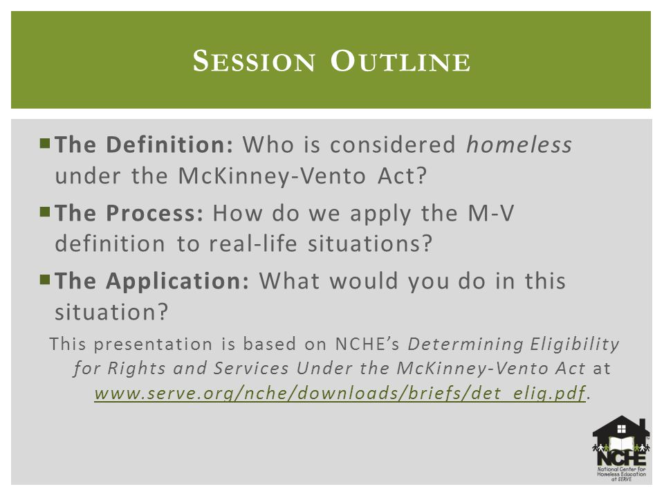  The Definition: Who is considered homeless under the McKinney-Vento Act.