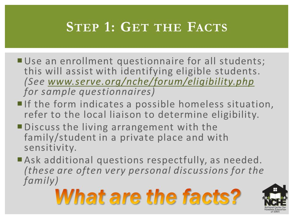 S TEP 1: G ET THE F ACTS  Use an enrollment questionnaire for all students; this will assist with identifying eligible students.