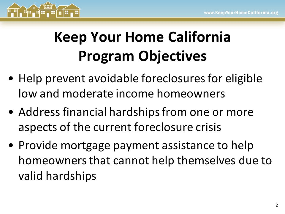 Resources Available on the Website List of participating servicers Welcome video to provide overview Eligibility calculator Income limits by county List of upcoming foreclosure prevention events throughout California Success stories FAQs Press releases, news stories, and other updates
