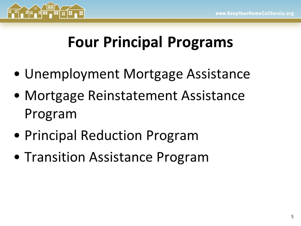 6 Unemployment Mortgage Assistance Help eligible homeowners who have experienced involuntary job loss and are receiving California EDD unemployment benefits Provides temporary benefit assistance in the form of a mortgage payment subsidy for maximum of 9 months Monthly benefit up to $3,000 or 100% of the first lien mortgage loan PITIA, whichever is less –Maximum per household assistance is $27,000 –Benefit assistance does not include servicer corporate advances or fees –Not eligible if a Notice of Default has been filed