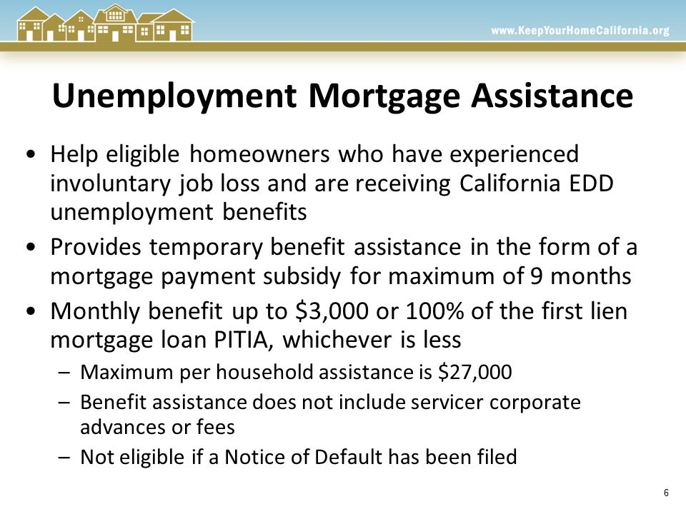 7 Mortgage Reinstatement Assistance Assist eligible homeowners by providing reinstatement assistance for first lien mortgage loan Benefit assistance up to $25,000 per household – participation is limited to one-time payment Homeowner must be at least two payments behind Can be combined with a loan modification that may or may not include the Principal Reduction Program Can follow UMA if homeowner emerges from unemployment hardship but still needs help to pay loan current Homeowner must be able to demonstrate that payment is affordable, per guidelines