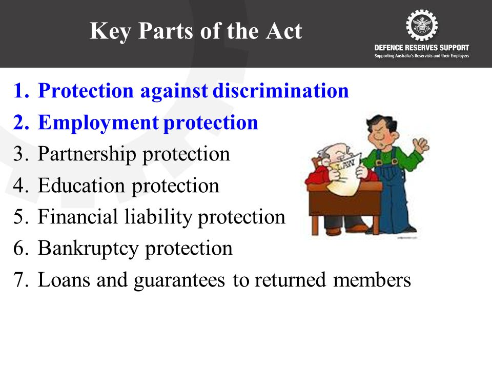 Key Parts of the Act 1.Protection against discrimination 2.Employment protection 3.Partnership protection 4.Education protection 5.Financial liability protection 6.Bankruptcy protection 7.Loans and guarantees to returned members