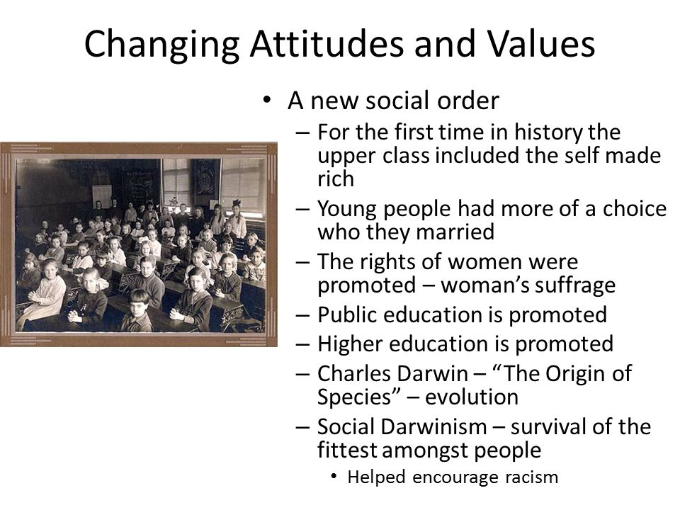 A new social order – For the first time in history the upper class included the self made rich – Young people had more of a choice who they married –