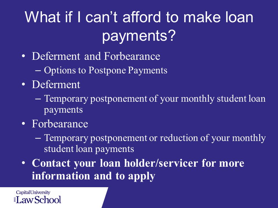 What if I can't afford to make loan payments.