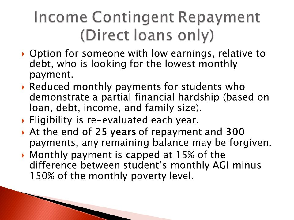  Option for someone with low earnings, relative to debt, who is looking for the lowest monthly payment.