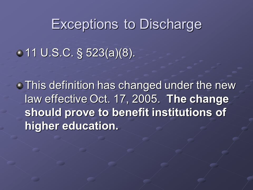 Exceptions to Discharge 11 U.S.C. § 523(a)(8).