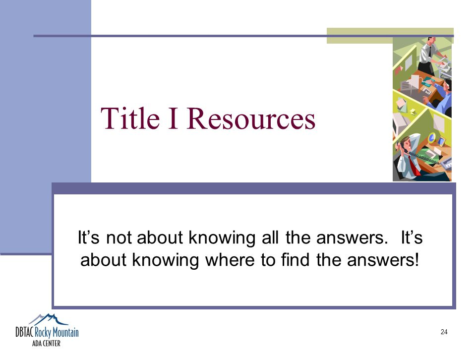 24 Title I Resources It's not about knowing all the answers.