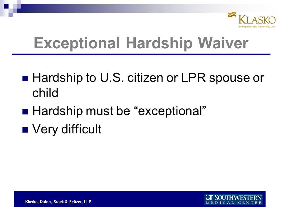Klasko, Rulon, Stock & Seltzer, LLP Exceptional Hardship Waiver Hardship to U.S.