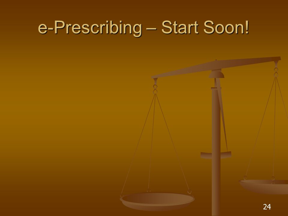 24 e-Prescribing – Start Soon!
