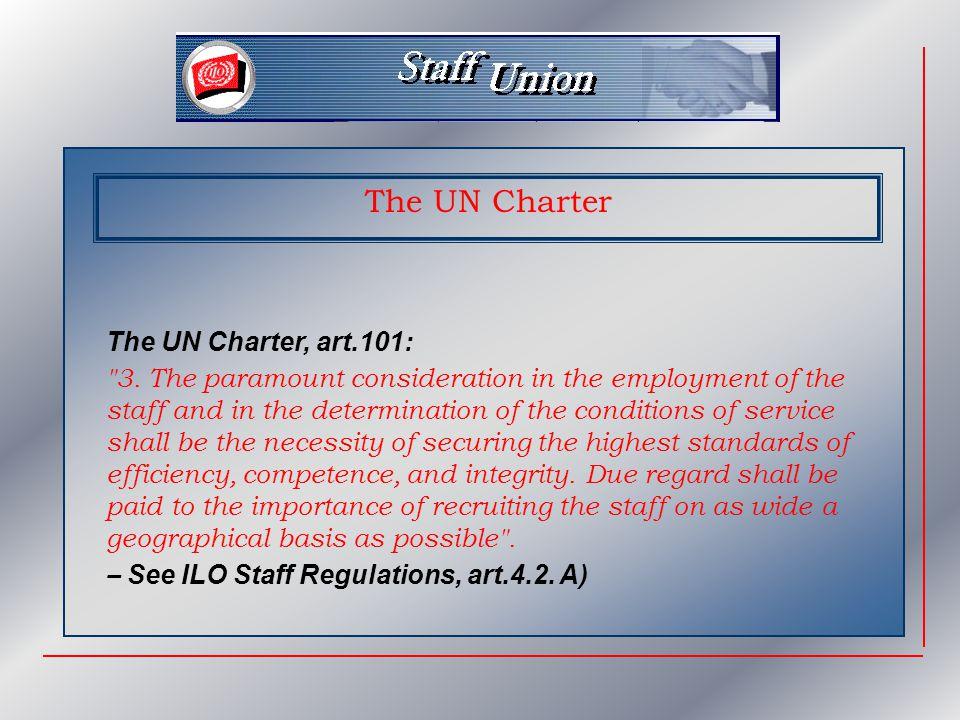 The UN Charter The UN Charter, art.101: 3.