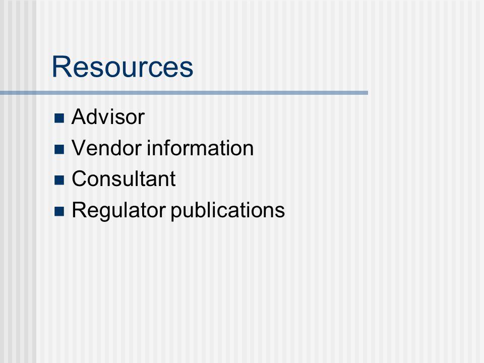Resources Advisor Vendor information Consultant Regulator publications