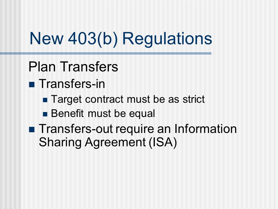 New 403(b) Regulations In-Service Distributions Employer must coordinate loan and hardship information May delegate to a third party Triggering event required for in-service withdrawals for employer contributions