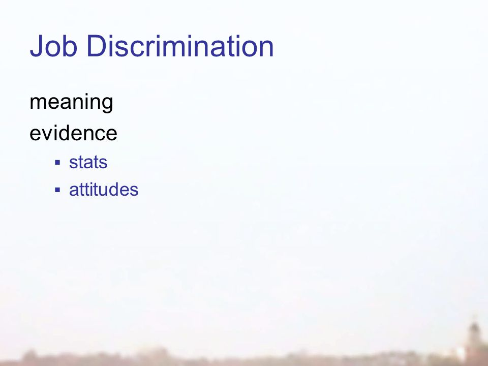Job Discrimination meaning evidence  stats  attitudes