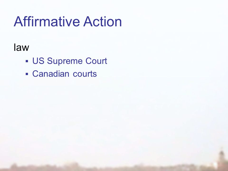 Affirmative Action law  US Supreme Court  Canadian courts