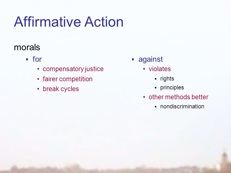 Affirmative Action morals  for compensatory justice fairer competition break cycles  against violates  rights  principles other methods better  nondiscrimination