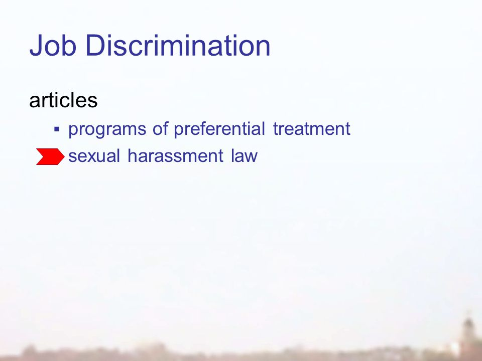Job Discrimination articles  programs of preferential treatment  sexual harassment law