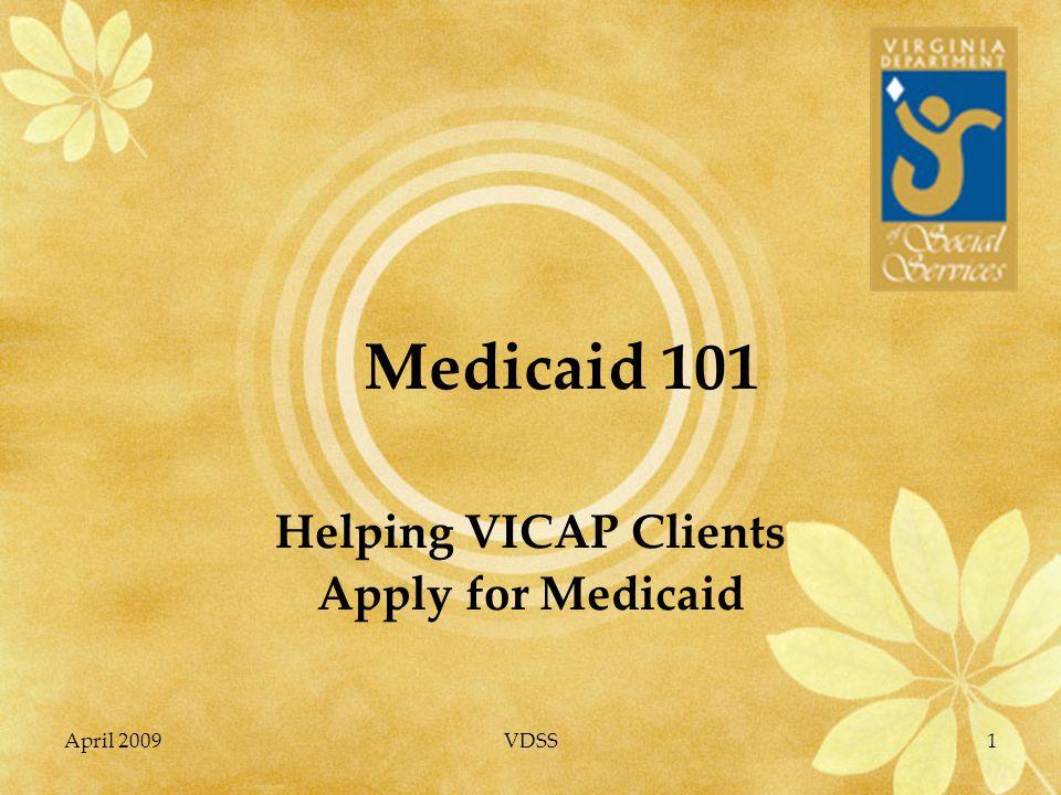 April 2009VDSS2 The Basics Medicaid Eligibility Part I