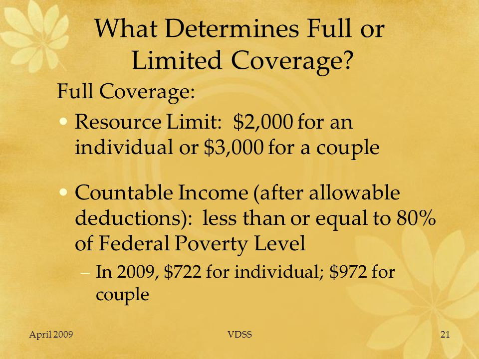 April 2009VDSS21 What Determines Full or Limited Coverage.