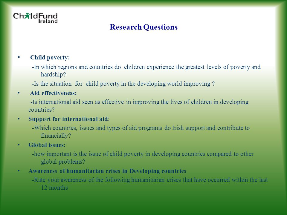 Research Questions Child poverty: -In which regions and countries do children experience the greatest levels of poverty and hardship? -Is the situatio