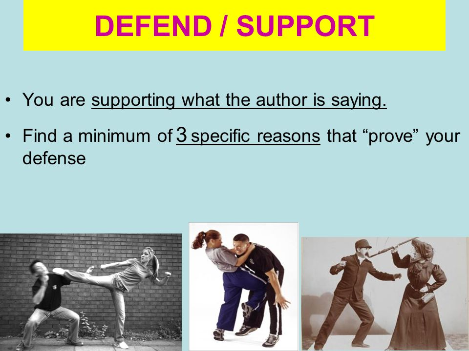 "DEFEND / SUPPORT You are supporting what the author is saying. Find a minimum of 3 specific reasons that ""prove"" your defense"