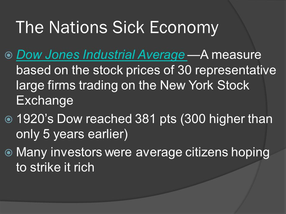 The Nations Sick Economy  Dow Jones Industrial Average —A measure based on the stock prices of 30 representative large firms trading on the New York
