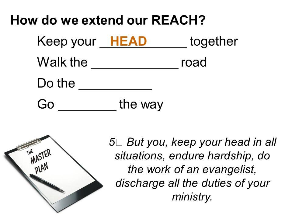 How do we extend our REACH.