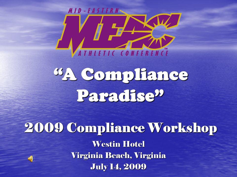 2009 Compliance Workshop Westin Hotel Virginia Beach, Virginia July 14, 2009 A Compliance Paradise