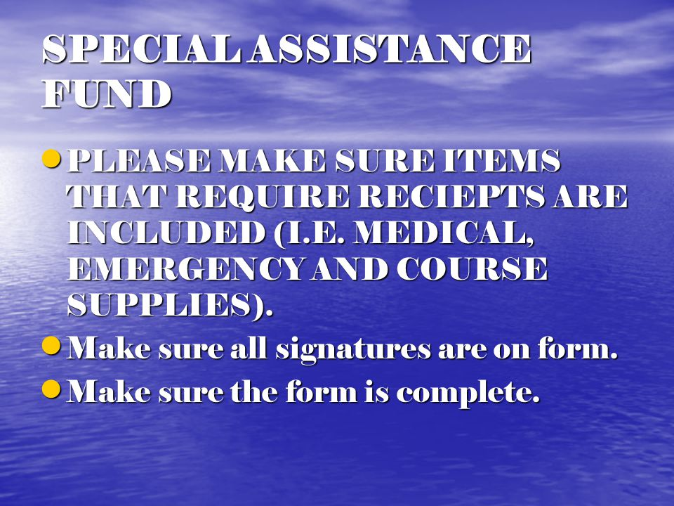 Special Assistance Fund $850 limit per student-athlete per year $850 limit per student-athlete per year $500 limit for travel $500 limit for travel Expenses or actual economy airfare for family emergencies Expenses or actual economy airfare for family emergencies Keep within your budget Keep within your budget Unused monies will be rolled-over to the following year Unused monies will be rolled-over to the following year