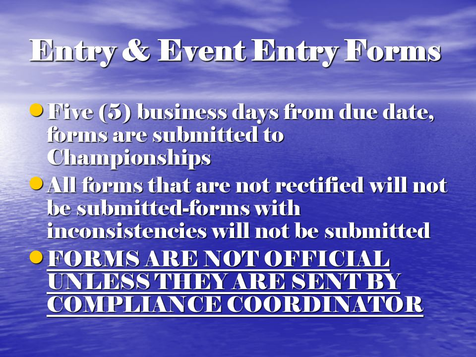 Entry Forms Check forms to make sure consistent with eligibility certification.