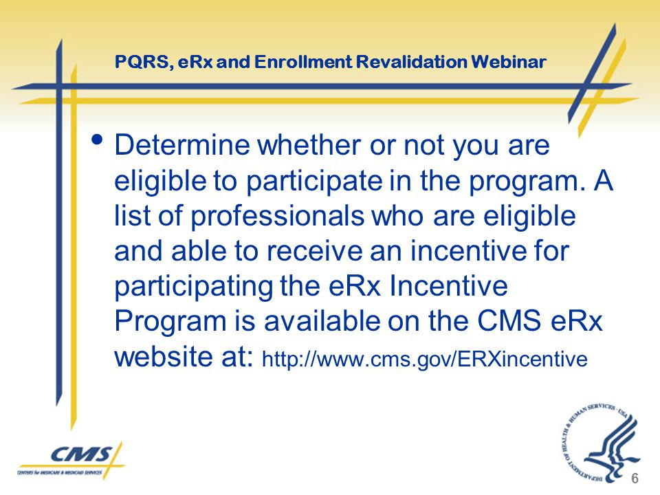 Determine whether or not you are eligible to participate in the program. A list of professionals who are eligible and able to receive an incentive for