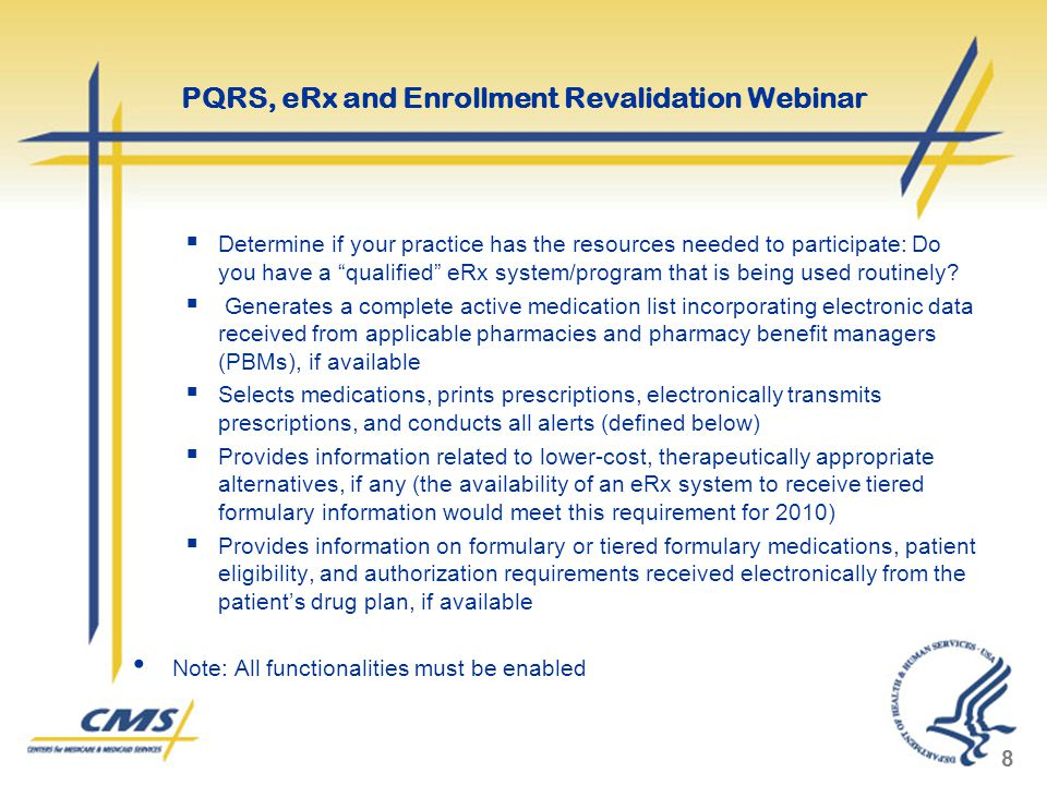  Determine if your practice has the resources needed to participate: Do you have a qualified eRx system/program that is being used routinely.