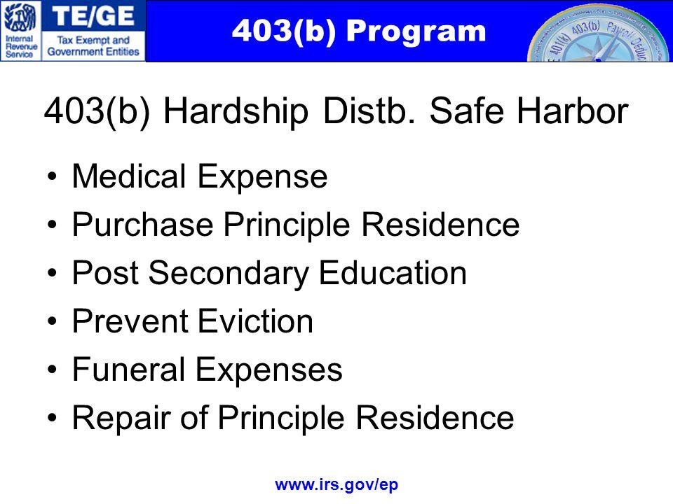403(b) Program www.irs.gov/ep 403(b) Hardship Distb.