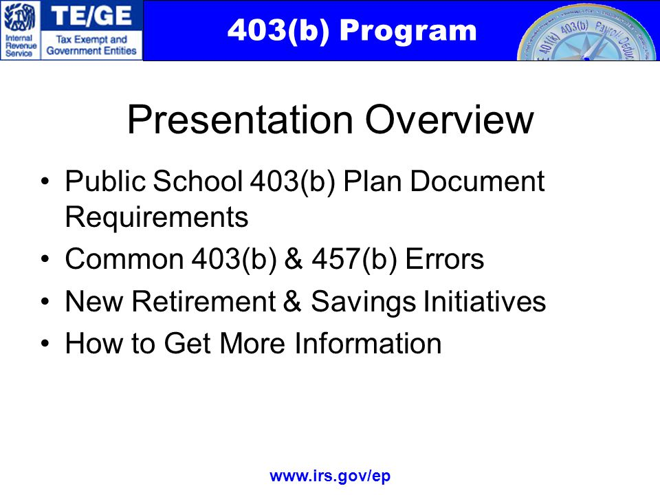 403(b) Program www.irs.gov/ep Retirement & Savings Initiatives continued Save Unused Vacation or Similar Leave –Rev.