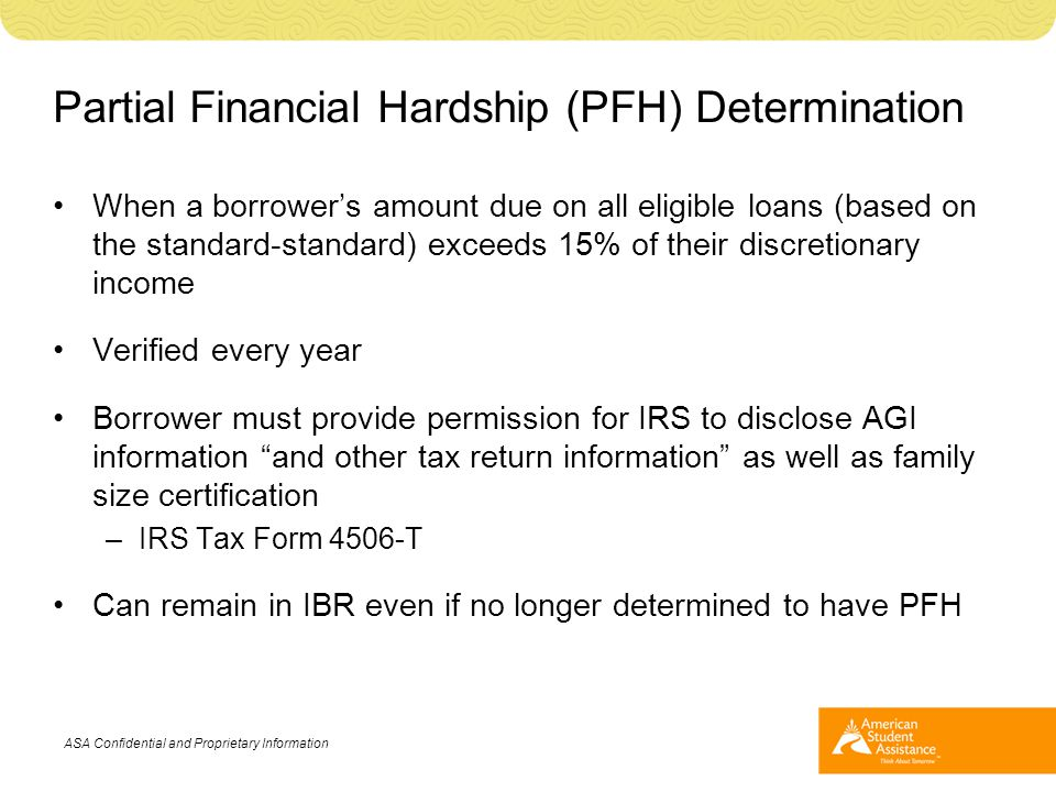 Partial Financial Hardship (PFH) Determination When a borrower's amount due on all eligible loans (based on the standard-standard) exceeds 15% of thei