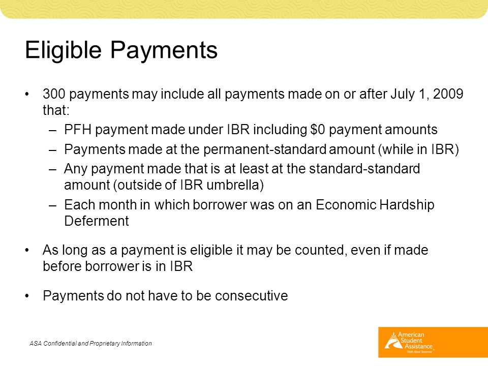 Eligible Payments 300 payments may include all payments made on or after July 1, 2009 that: –PFH payment made under IBR including $0 payment amounts –