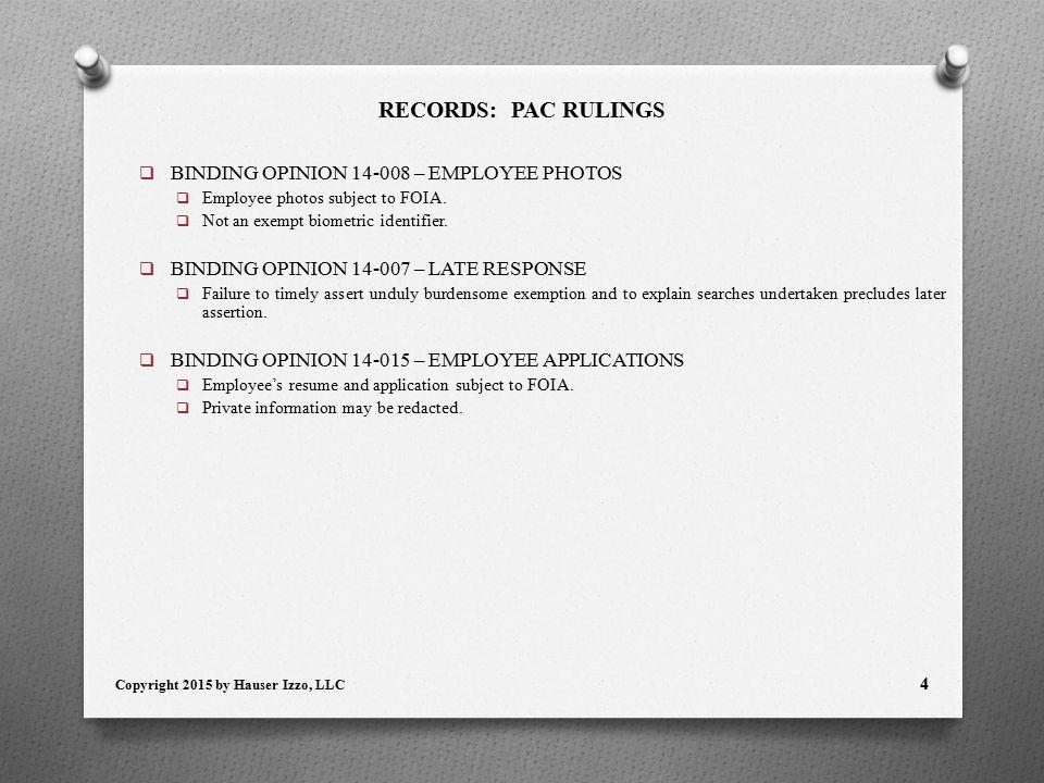 RECORDS: PAC RULINGS  BINDING OPINION 14-008 – EMPLOYEE PHOTOS  Employee photos subject to FOIA.
