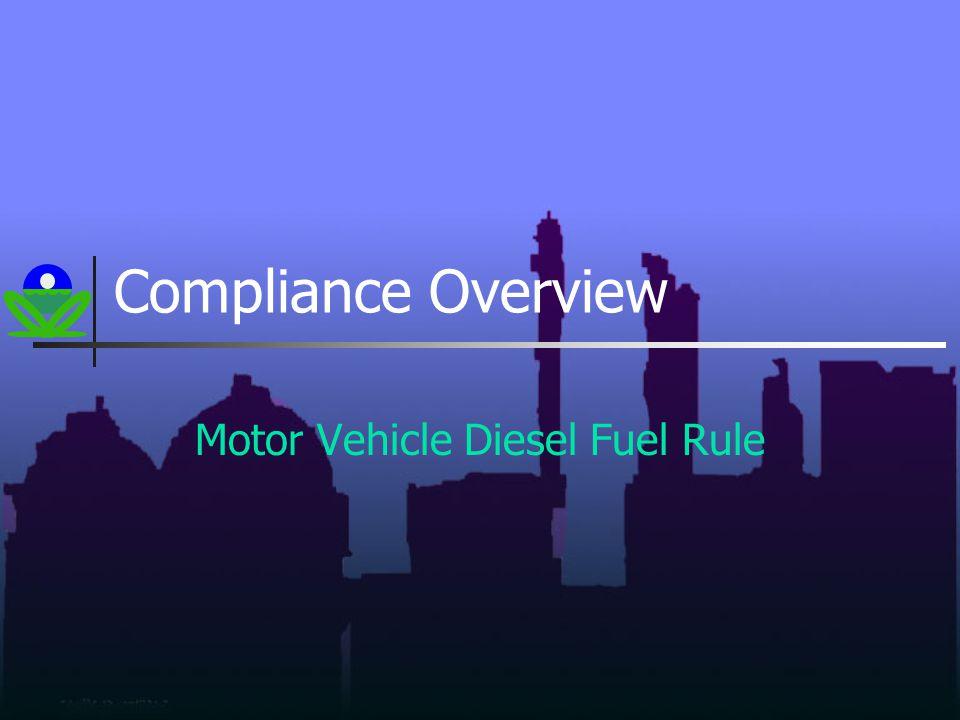 Compliance Overview Motor Vehicle Diesel Fuel Rule