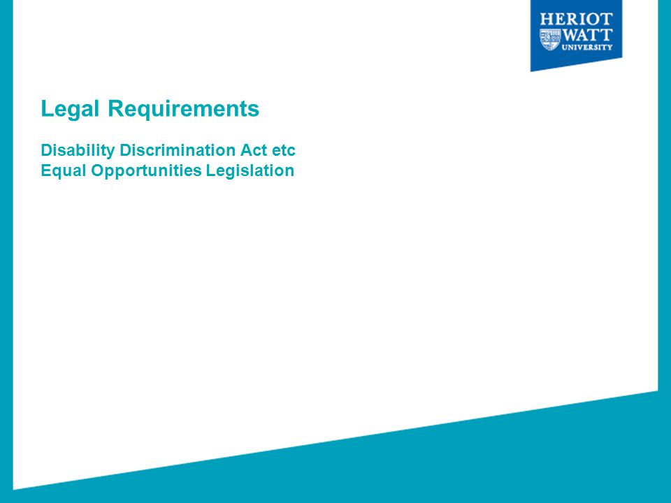 Legal Requirements Disability Discrimination Act etc Equal Opportunities Legislation