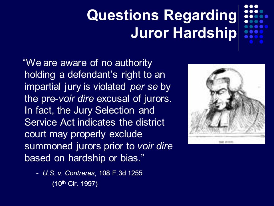 Questions Regarding Juror Hardship We are aware of no authority holding a defendant's right to an impartial jury is violated per se by the pre-voir dire excusal of jurors.