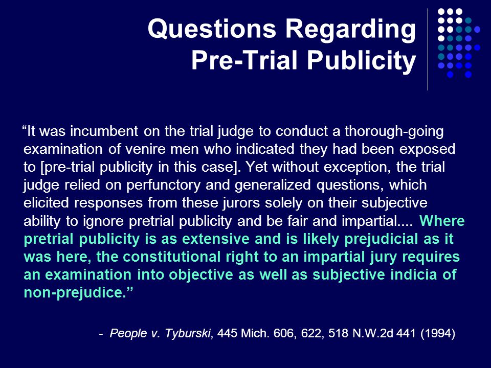 Questions Regarding Pre-Trial Publicity It was incumbent on the trial judge to conduct a thorough-going examination of venire men who indicated they had been exposed to [pre-trial publicity in this case].