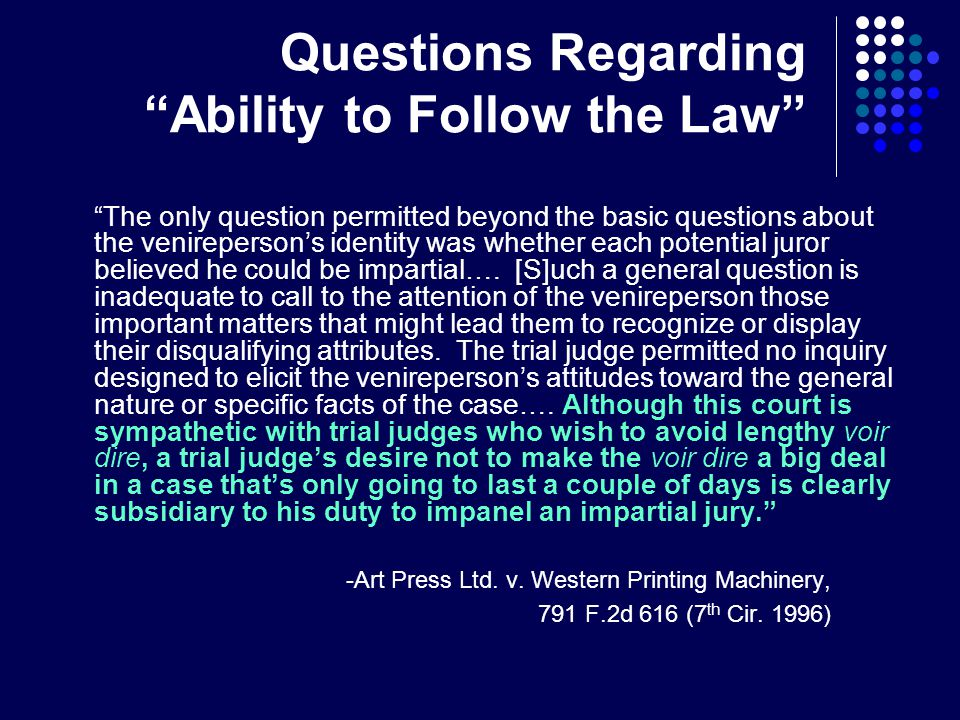 Questions Regarding Ability to Follow the Law The only question permitted beyond the basic questions about the venireperson's identity was whether each potential juror believed he could be impartial….