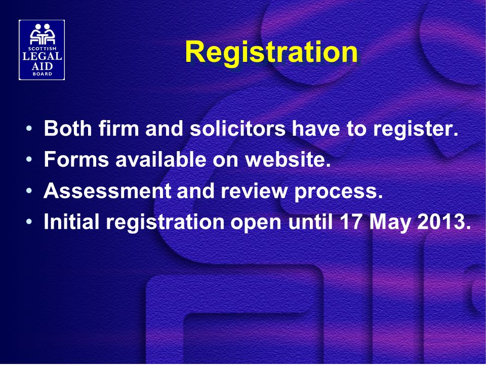 Registration Both firm and solicitors have to register.