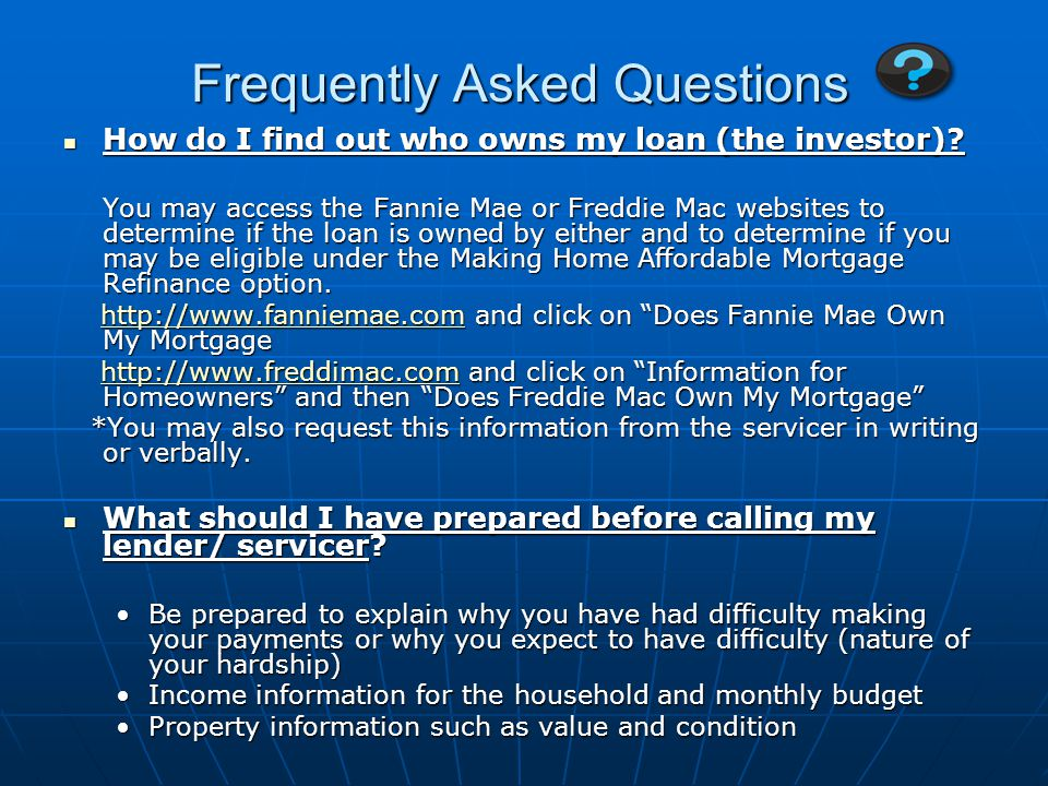 Frequently Asked Questions How do I find out who owns my loan (the investor).