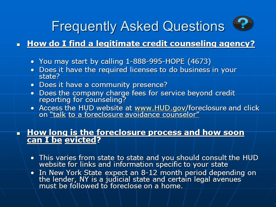 Frequently Asked Questions How do I find a legitimate credit counseling agency.