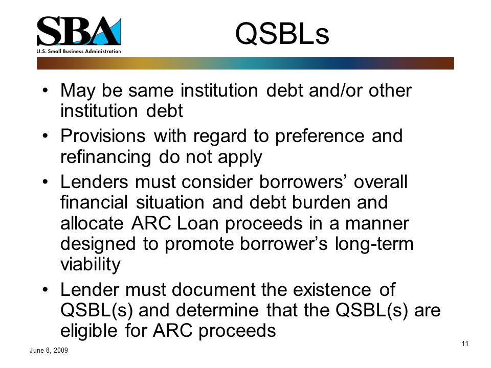 11 QSBLs May be same institution debt and/or other institution debt Provisions with regard to preference and refinancing do not apply Lenders must con