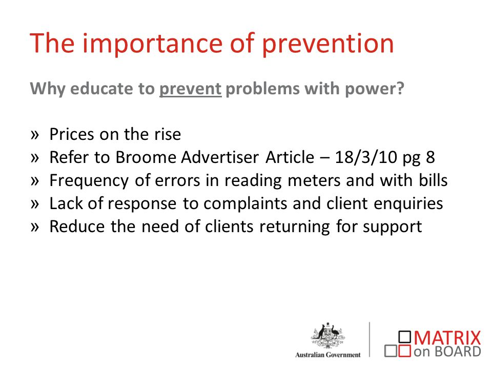 The importance of prevention Why educate to prevent problems with power.