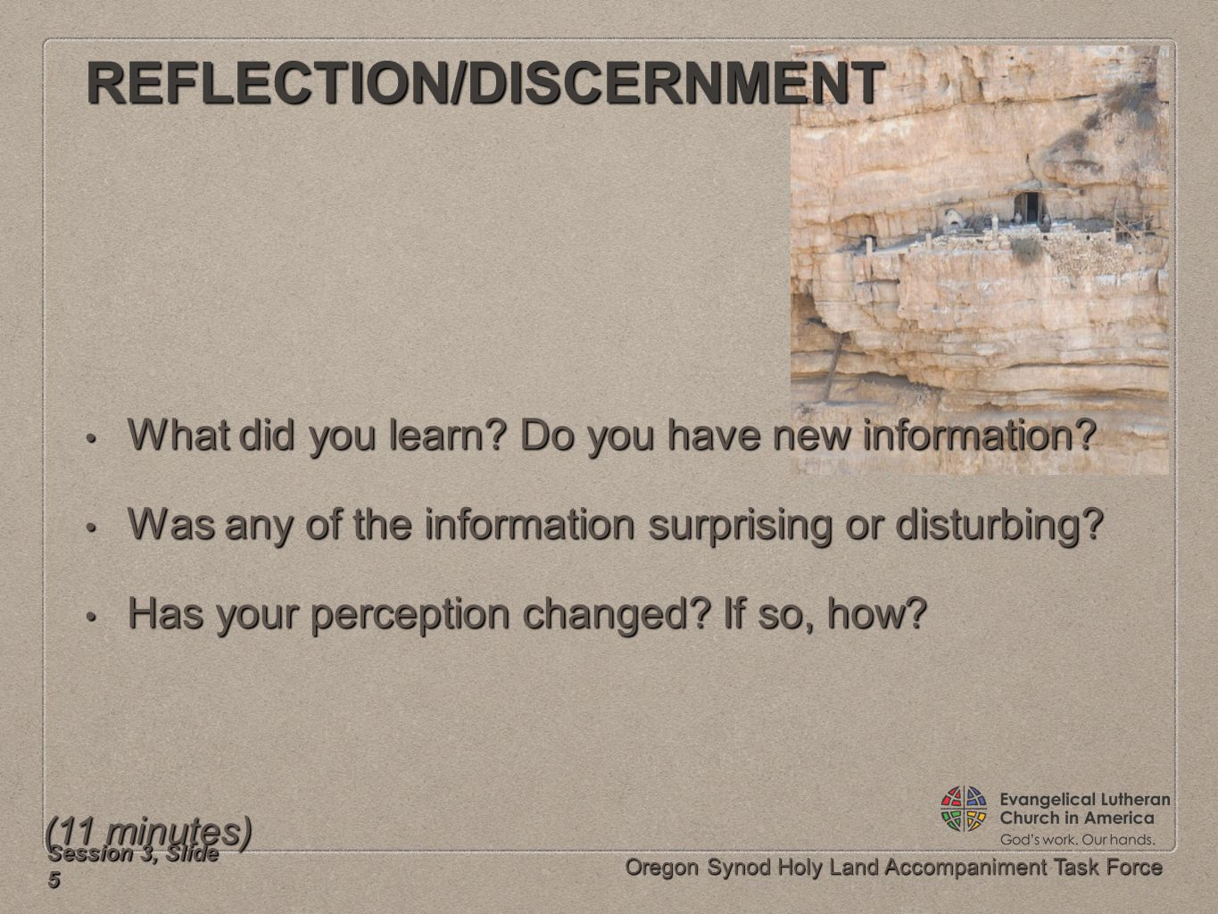 Oregon Synod Holy Land Accompaniment Task Force REFLECTION/DISCERNMENT What did you learn? Do you have new information? What did you learn? Do you hav