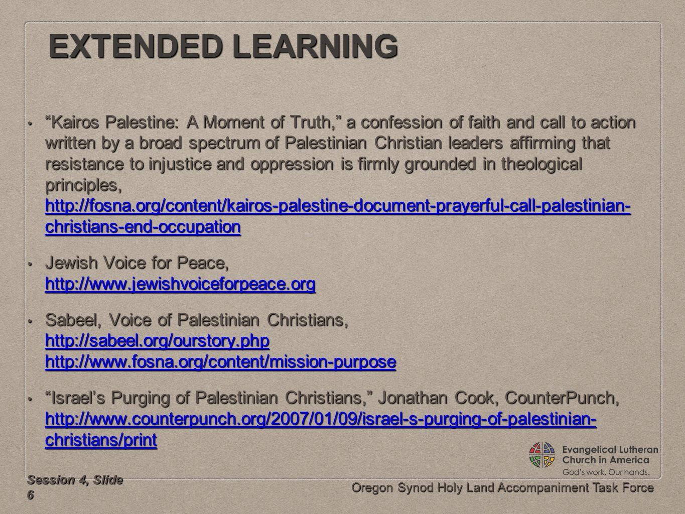 "Oregon Synod Holy Land Accompaniment Task Force EXTENDED LEARNING ""Kairos Palestine: A Moment of Truth,"" a confession of faith and call to action writ"